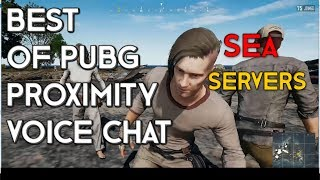 PUBG PROXIMITY VOICE CHAT FUNNY MOMENTS (SOUTHEAST ASIA SERVER)
