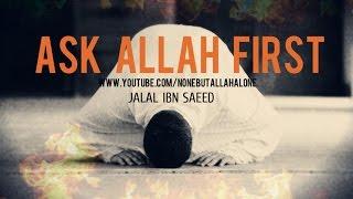 Ask Allah First┇Jalal Ibn Saeed ᴴᴰ