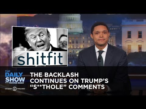 The Backlash Continues on Trump's S**thole Comments: The Daily Show