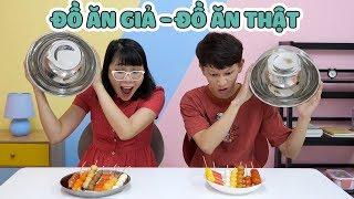 Thử Thách Đồ Ăn Thật - Đồ Ăn Giả (Giống Thật 100%)