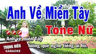 Karaoke Anh Về Miền Tây Tone Nữ Nhạc Sống | Trọng Hiếu