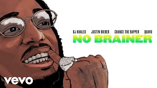DJ Khaled ft. Justin Bieber, Chance the Rapper, Quavo - No Brainer (Official Audio)