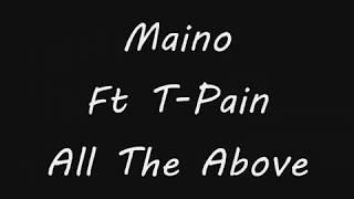Watch Maino All The Above (Ft. T-pain) video