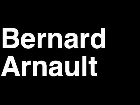 How to Pronounce Bernard Arnault LVMH France Forbes List of Billionaires Net Worth House Richest Man