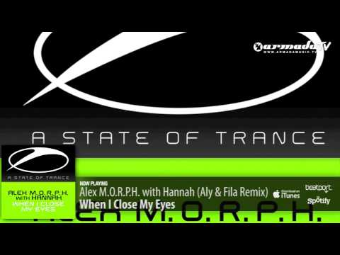 Alex M.O.R.P.H. with Hannah - When I Close My Eyes (Aly & Fila Remix)