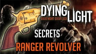 Dying Light Secret Weapon | How To Get Ranger Revolver (The Following)