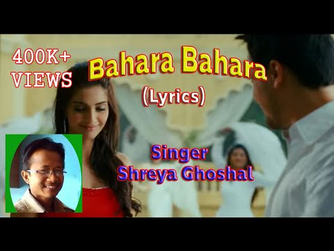Bahara Bahara (Lyrics Song) _ I Hate Love Story _ Shreya Goshal...