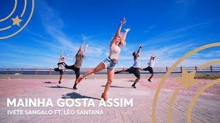 Mainha Gosta Assim - Ivete Sangalo ft. Léo Santana - Lore Improta | Coreografia