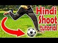 Hindi Tutorial : How to Shoot / Kick football in Hindi . Shoot / Kick kaise marte hai Hindi mai . thumbnail