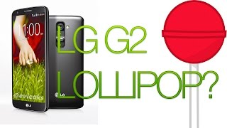 INSTALA EN TU LG G2 ANDROID 5.0.1 LOLLIPOP! [D802/ D805 / D806] TELCEL