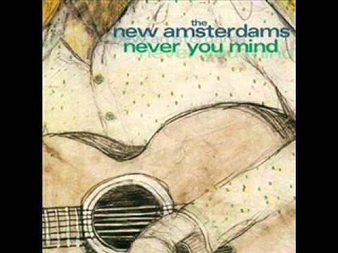New Amsterdams - Make Me Change My Mind