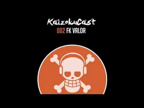 KaizokuCast 002 - FK Valor (Uruguay)
