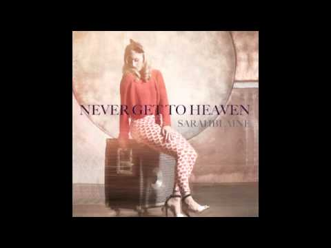 Sarah Blaine- Never Get To Heaven (from ABC Family's