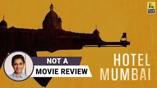 Hotel Mumbai | Not A Movie Review by Sucharita Tyagi | Dev Patel | Film Companion