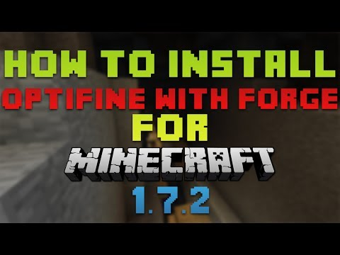 How to Install OptiFine with Forge for Minecraft 1.7.2