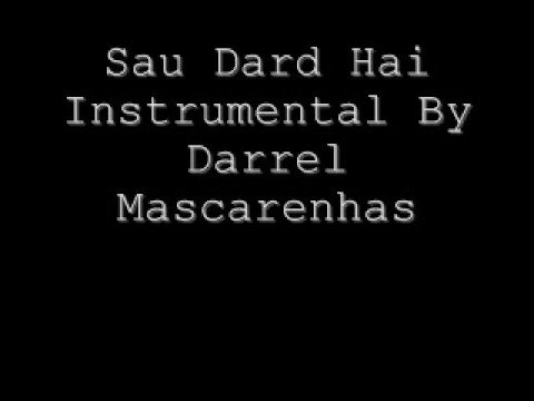 Sau Dard Hai Instrumental By Darrel Mascarenhas video