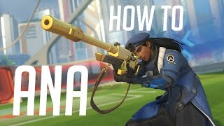 How to Ana, from an Ana main | Overwatch Montage/Short Guide