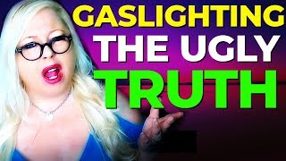 This is the Ugly Truth About Gaslighting Narcissists