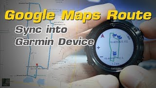 วิธีการ Create route on Google Maps and sync to Garmin Device (TH)