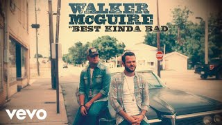 Walker McGuire Best Kinda Bad