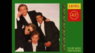 Watch Level 42 To Be With You Again video