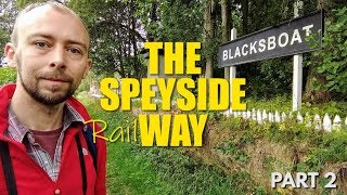 Buttery Biscuits & The Unexplained Railway | Speyside Way Part 2: Ballindalloch to Craigellachie