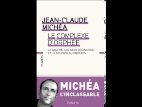Jean Claude Michéa - Le complexe d'Orphée ( Répliques/France Culture)