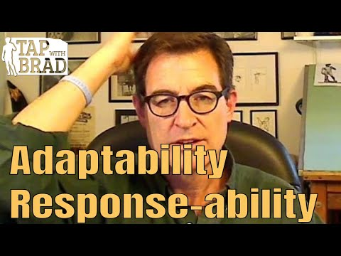 Adaptability - Response-ability - Tapping with Brad Yates