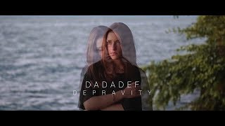 Dadadef - Depravity (Music Video)