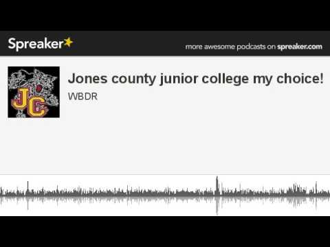Jones county junior college my choice! (made with Spreaker)