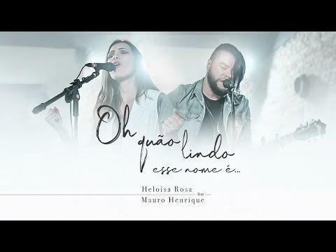 Heloisa Rosa | Oh Quão Lindo esse Nome É feat. Mauro Henrique