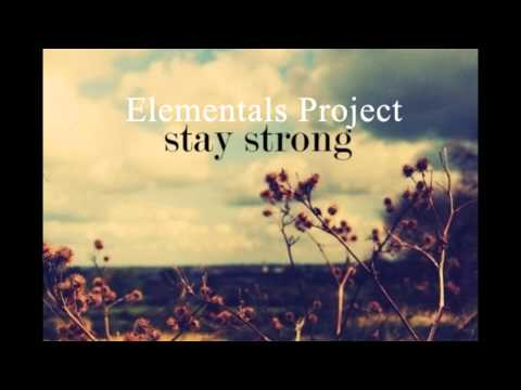 Elementals Project - Stay Strong (Original Mix) FREE DOWNLOAD HD