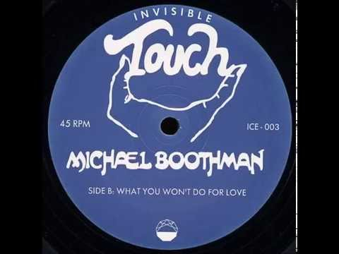 michael boothman   what you won't do for love