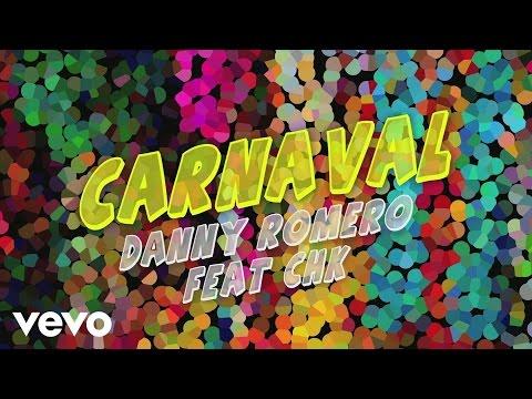 Danny Romero - Carnaval (Venimos a Celebrar) [Audio] ft. CHK