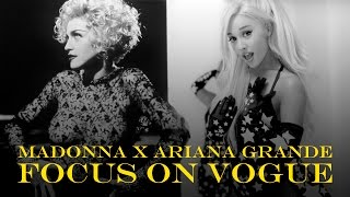 ARIANA GRANDE x MADONNA | FOCUS ON VOGUE #MASHUP (Audio)
