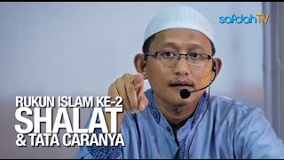 Kajian Ilmiah: Rukun Islam ke-2 (Shalat & Tata Caranya) - Ustadz Badru Salam, Lc