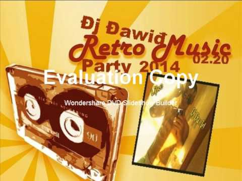 ?j ?awi? ?ive Retro Music Party Mix 2014 02 20