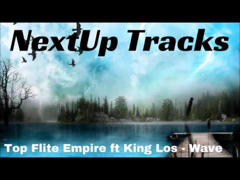 Top Flite Empire ft King Los - Wave