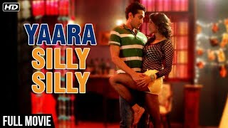 Yara Silly Silly (2017) Full Hindi Movies | New Released Hindi Movie | Latest Bollywood Movies 2017