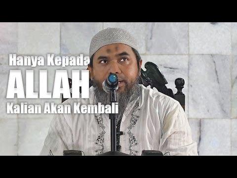 Hanya Kepada Allah Kalian Akan Kembali - Ustadz Afifi Abdul Wadud, BA