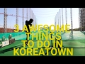 Los Angeles Tourist Sites - Why you shouldn't miss Koreatown!