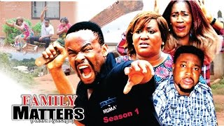 Family Matters Season 1  -   Latest 2016 Nigerian Nollywood Movie