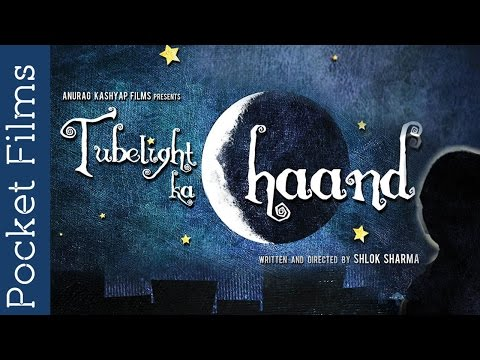'Tubelight Ka Chand' Produced By Anurag Kashyap (Award Winning Short Film)