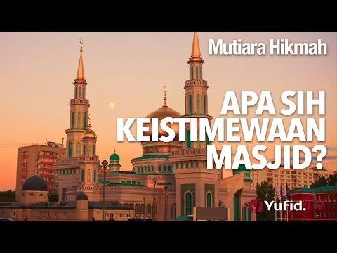 Mutiara Hikmah: Apa Sih Keistimewaan Masjid? - Ustadz Subhan Bawazier.