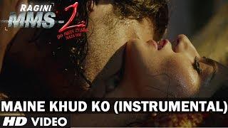 download lagu Maine Khud Ko Feat. Sunny Leone Instrumental  Song gratis