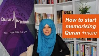 Q&A- How to start memorising Quran? +more