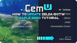 How To PATCH / UPDATE Zelda Breath Of The Wild on PC | MapleSeed CEMU Tutorial