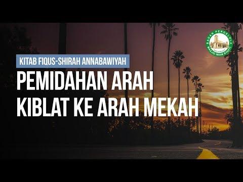 Pemidahan Arah Kiblat ke Arah Mekah - Ustadz Ahmad Zainuddin Al Banjary
