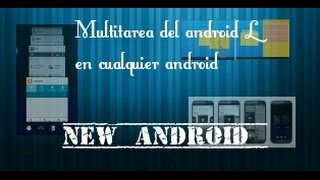 Multitarea del android Lollipop 5.0 en cualquier dispisitivo //new android