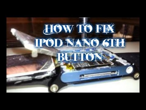 How to fix Ipod nano 6th button
